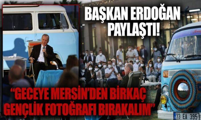 Başkan Erdoğan Mersin'de gençlerle buluştu!.